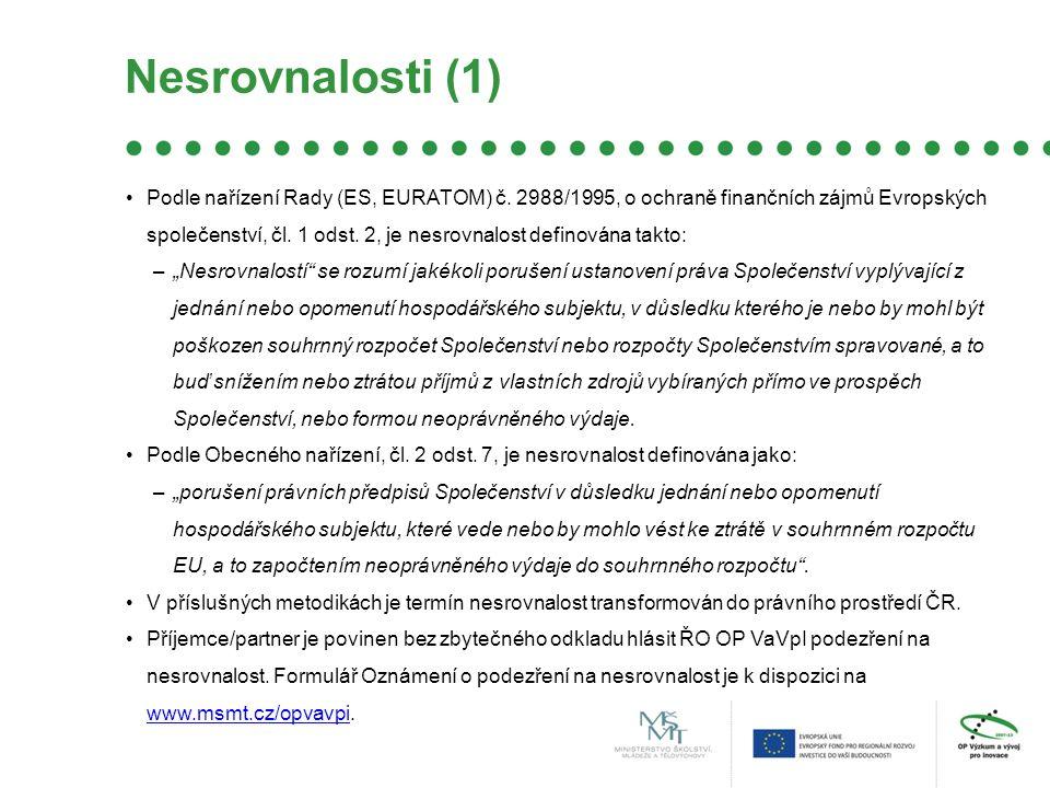 Nesrovnalosti (1) Podle nařízení Rady (ES, EURATOM) č.