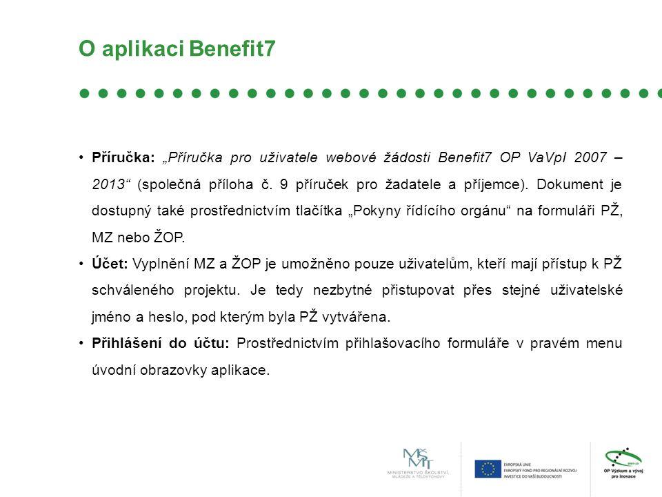"""O aplikaci Benefit7 Příručka: """"Příručka pro uživatele webové žádosti Benefit7 OP VaVpI 2007 – 2013 (společná příloha č."""