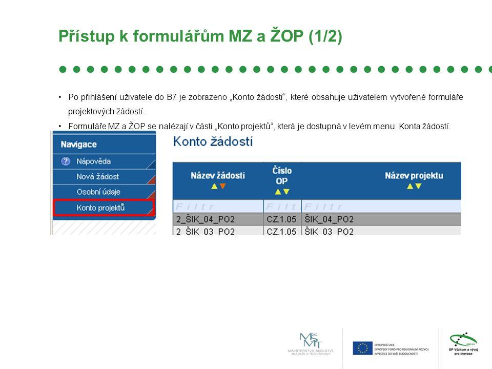 """Přístup k formulářům MZ a ŽOP (1/2) Po přihlášení uživatele do B7 je zobrazeno """"Konto žádostí , které obsahuje uživatelem vytvořené formuláře projektových žádostí."""