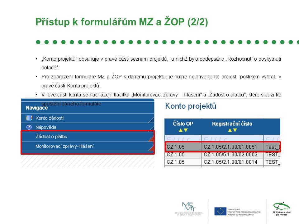 """Přístup k formulářům MZ a ŽOP (2/2) """"Konto projektů obsahuje v pravé části seznam projektů, u nichž bylo podepsáno """"Rozhodnutí o poskytnutí dotace ."""