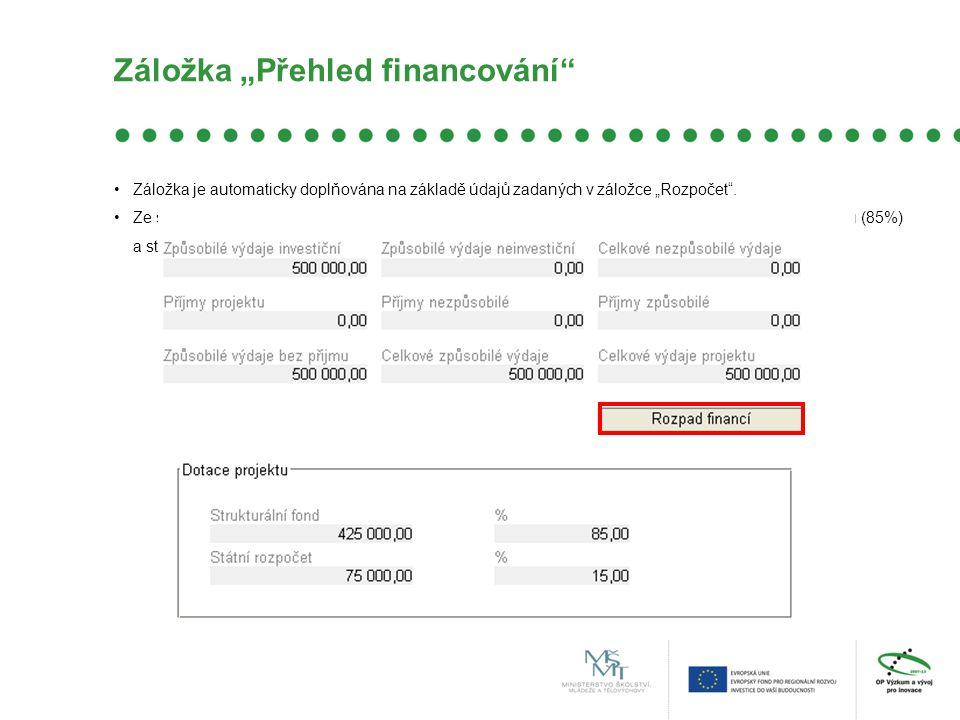 """Záložka """"Přehled financování Záložka je automaticky doplňována na základě údajů zadaných v záložce """"Rozpočet ."""