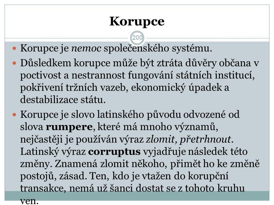 Korupce Korupce je nemoc společenského systému.