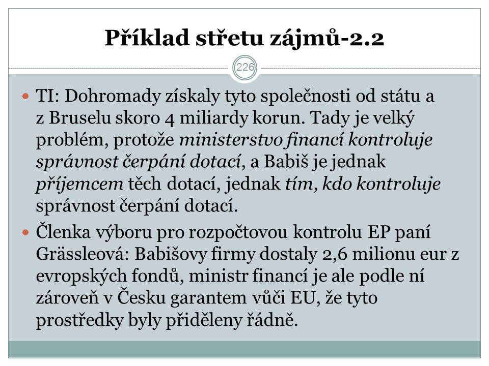 Příklad střetu zájmů-2.2 TI: Dohromady získaly tyto společnosti od státu a z Bruselu skoro 4 miliardy korun.