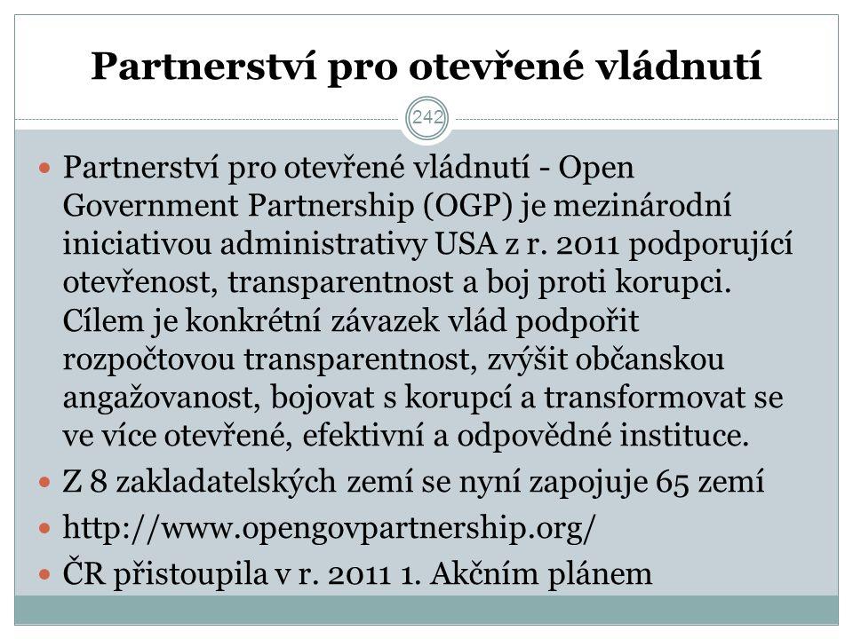 Partnerství pro otevřené vládnutí Partnerství pro otevřené vládnutí - Open Government Partnership (OGP) je mezinárodní iniciativou administrativy USA z r.