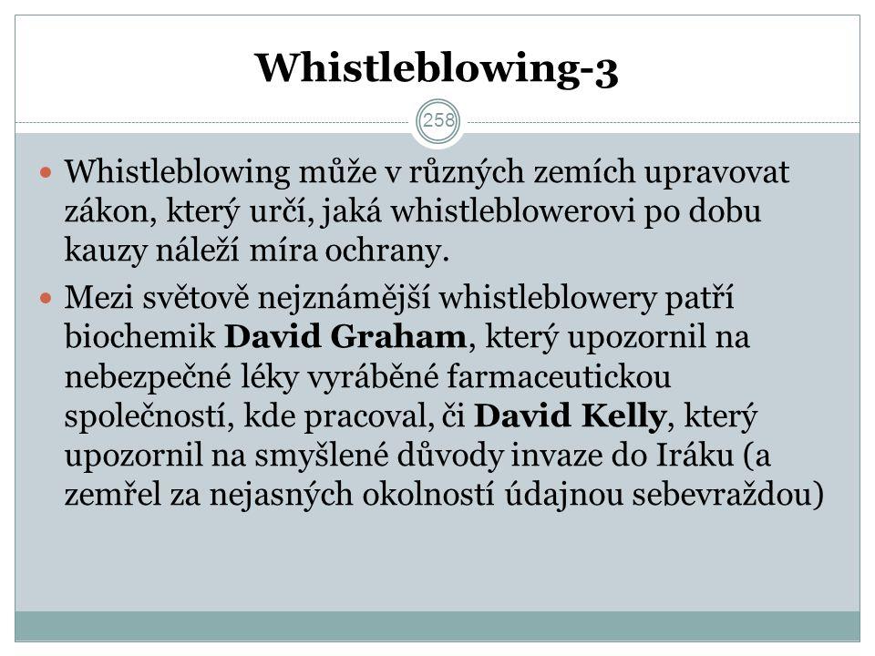Whistleblowing-3 Whistleblowing může v různých zemích upravovat zákon, který určí, jaká whistleblowerovi po dobu kauzy náleží míra ochrany.