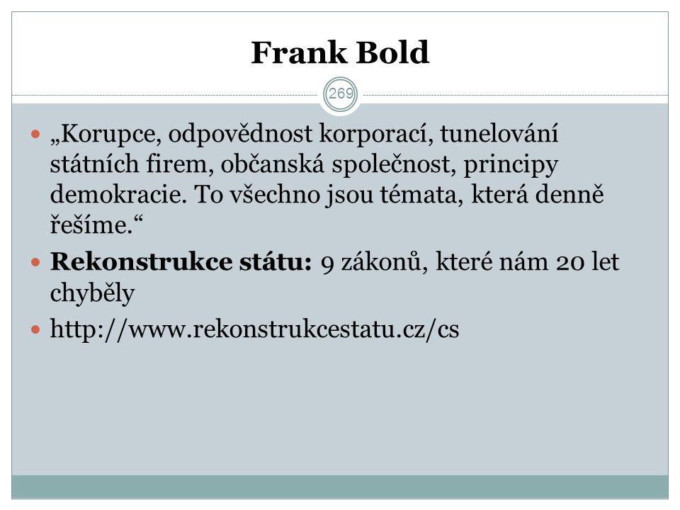"""Frank Bold """"Korupce, odpovědnost korporací, tunelování státních firem, občanská společnost, principy demokracie."""