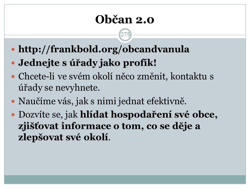 Občan 2.0 http://frankbold.org/obcandvanula Jednejte s úřady jako profík.
