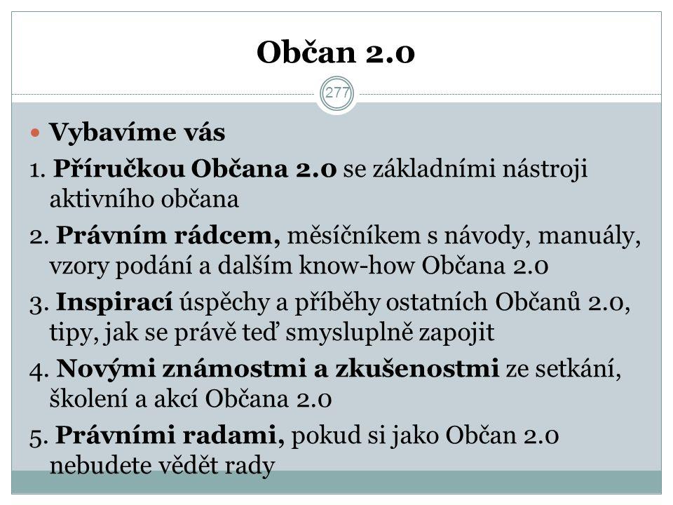 Občan 2.0 Vybavíme vás 1. Příručkou Občana 2.0 se základními nástroji aktivního občana 2.