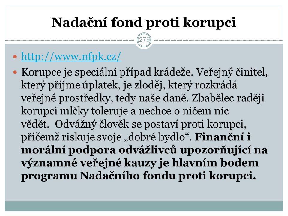 Nadační fond proti korupci http://www.nfpk.cz/ Korupce je speciální případ krádeže.