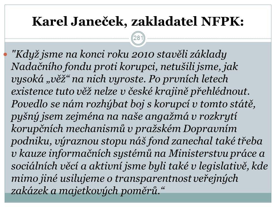"""Karel Janeček, zakladatel NFPK: Když jsme na konci roku 2010 stavěli základy Nadačního fondu proti korupci, netušili jsme, jak vysoká """"věž na nich vyroste."""
