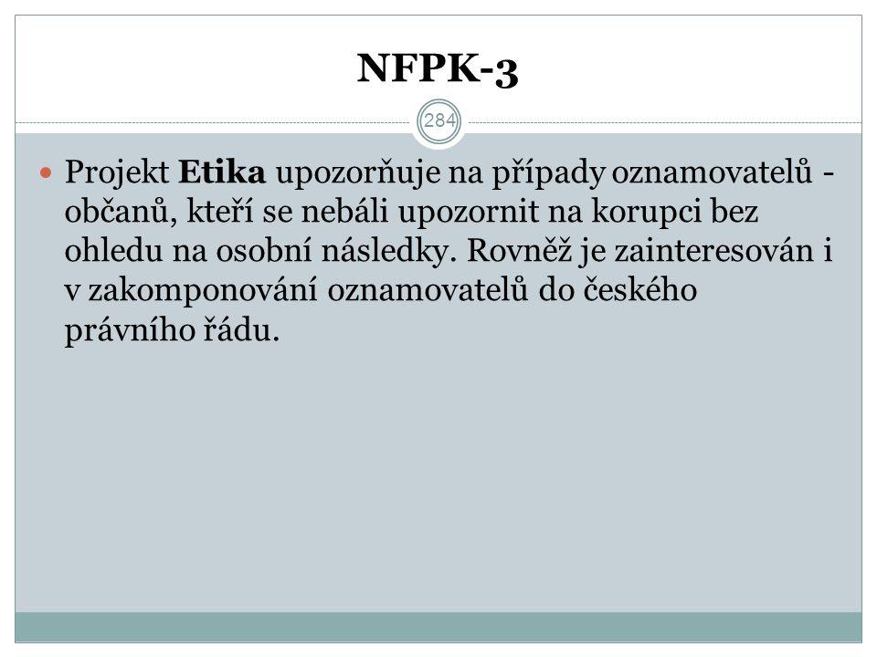 NFPK-3 Projekt Etika upozorňuje na případy oznamovatelů - občanů, kteří se nebáli upozornit na korupci bez ohledu na osobní následky.