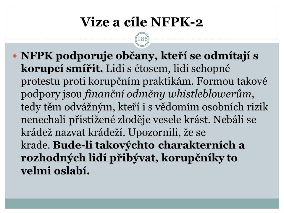 Vize a cíle NFPK-2 NFPK podporuje občany, kteří se odmítají s korupcí smířit.
