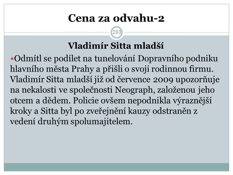 Cena za odvahu-2 Vladimír Sitta mladší Odmítl se podílet na tunelování Dopravního podniku hlavního města Prahy a přišli o svoji rodinnou firmu.