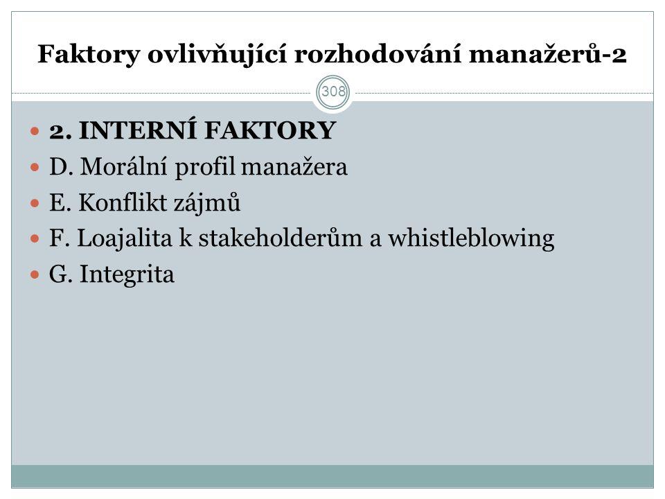 Faktory ovlivňující rozhodování manažerů-2 2. INTERNÍ FAKTORY D.