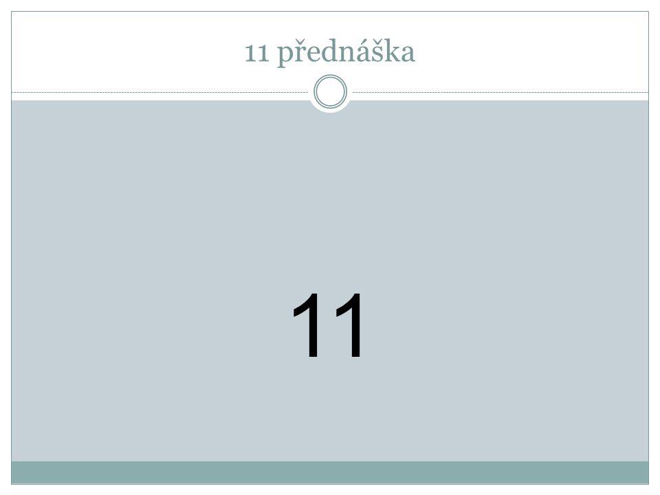 11 přednáška 11