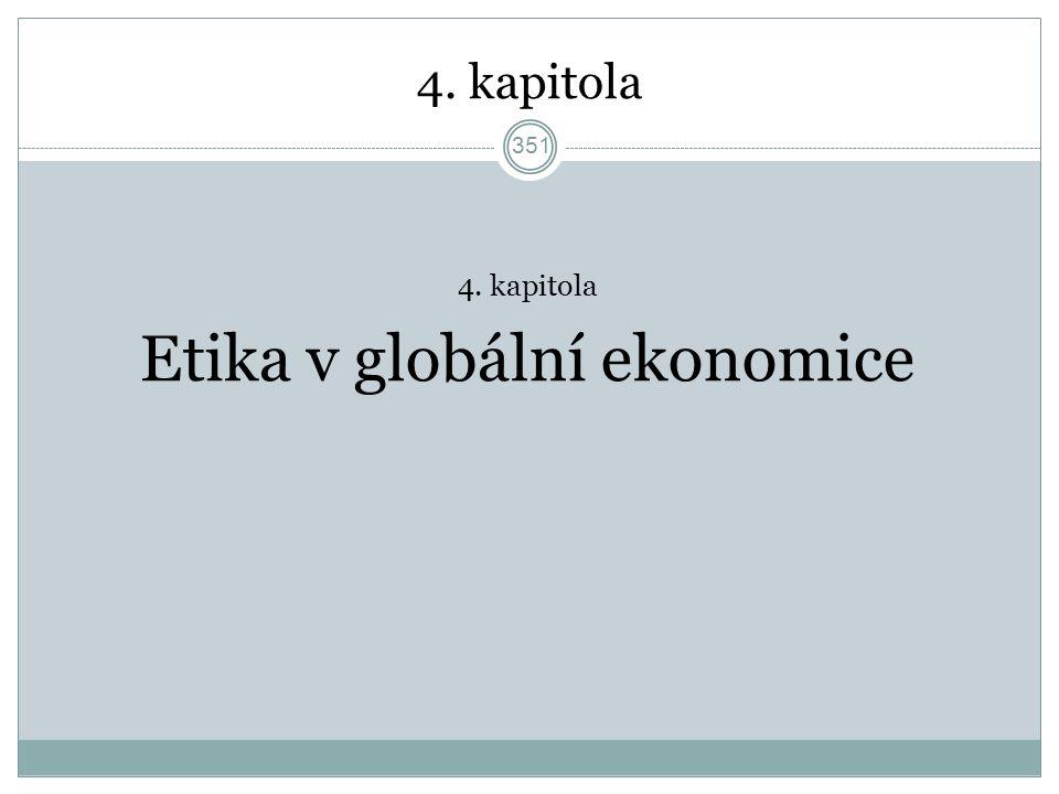 4. kapitola Etika v globální ekonomice 351