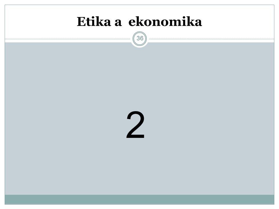 36 Etika a ekonomika 2 36