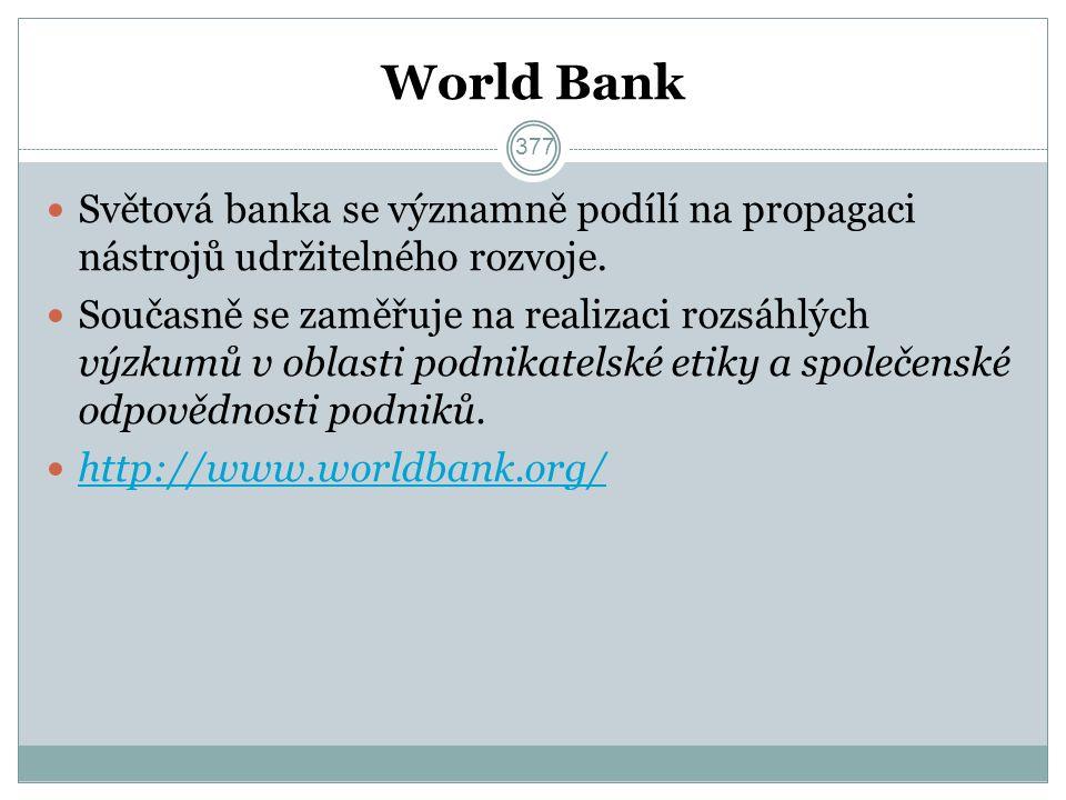 World Bank Světová banka se významně podílí na propagaci nástrojů udržitelného rozvoje.