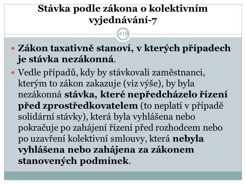 Stávka podle zákona o kolektivním vyjednávání-7 Zákon taxativně stanoví, v kterých případech je stávka nezákonná.