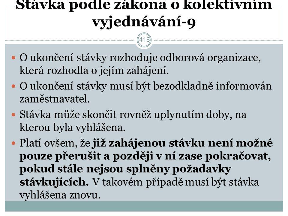 Stávka podle zákona o kolektivním vyjednávání-9 O ukončení stávky rozhoduje odborová organizace, která rozhodla o jejím zahájení.