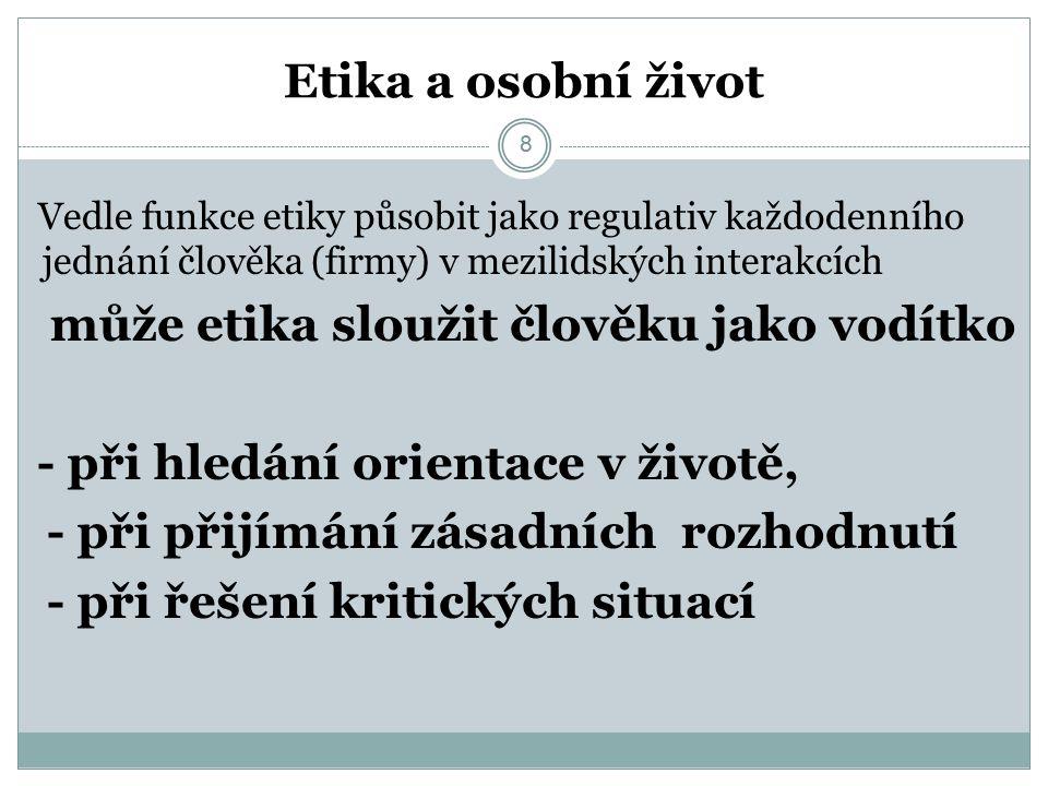 29 Morálka - etika - právo 29 V hovorové řeči m.a e.
