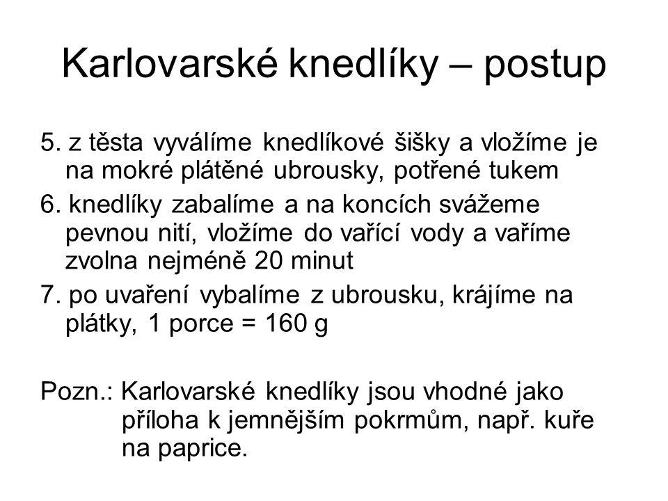 Karlovarské knedlíky – postup 5.