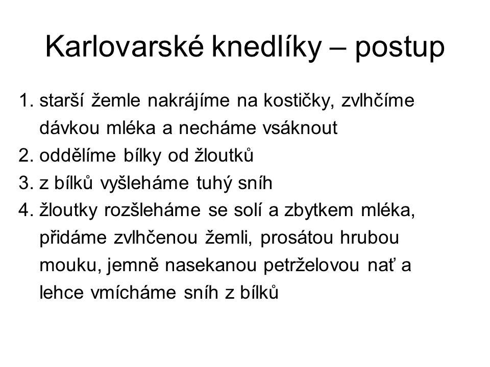 Karlovarské knedlíky – postup 1.