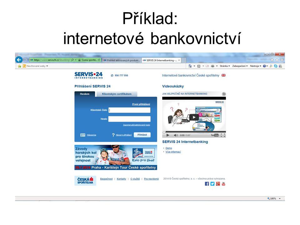 Příklad: internetové bankovnictví