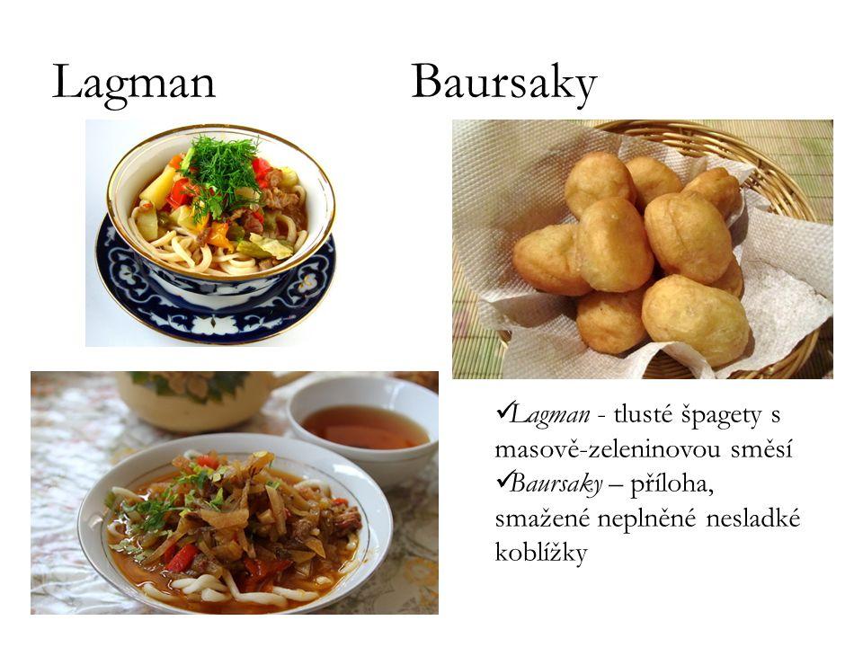 Lagman Baursaky Lagman - tlusté špagety s masově-zeleninovou směsí Baursaky – příloha, smažené neplněné nesladké koblížky