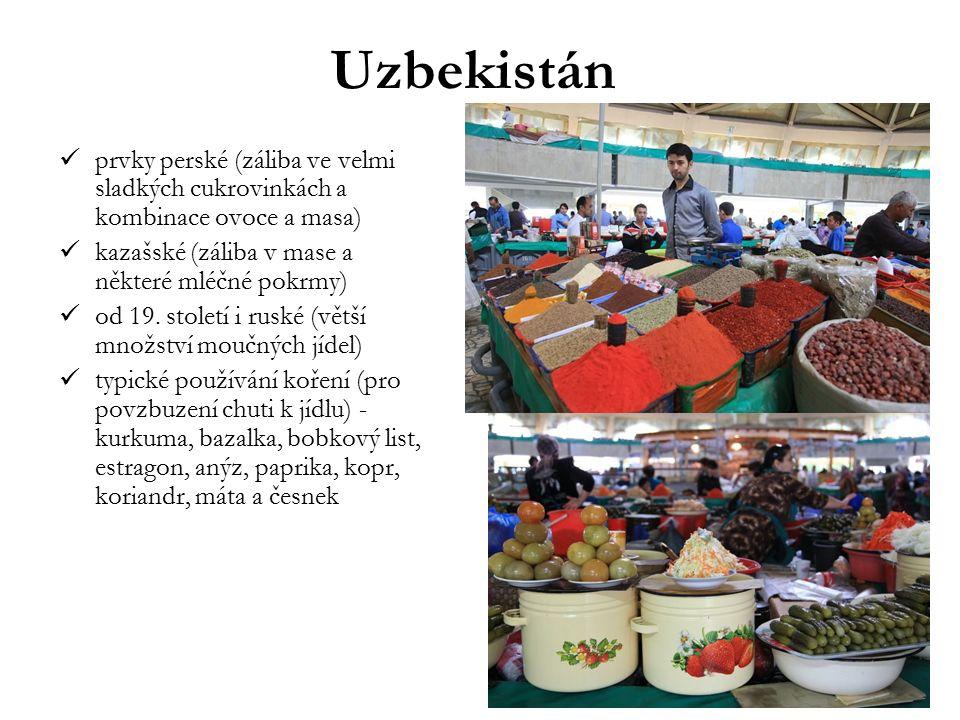 Uzbekistán prvky perské (záliba ve velmi sladkých cukrovinkách a kombinace ovoce a masa) kazašské (záliba v mase a některé mléčné pokrmy) od 19. stole