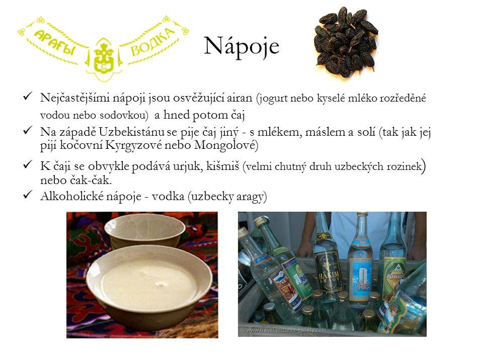 Nápoje Nejčastějšími nápoji jsou osvěžující airan ( jogurt nebo kyselé mléko rozředěné vodou nebo sodovkou) a hned potom čaj Na západě Uzbekistánu se