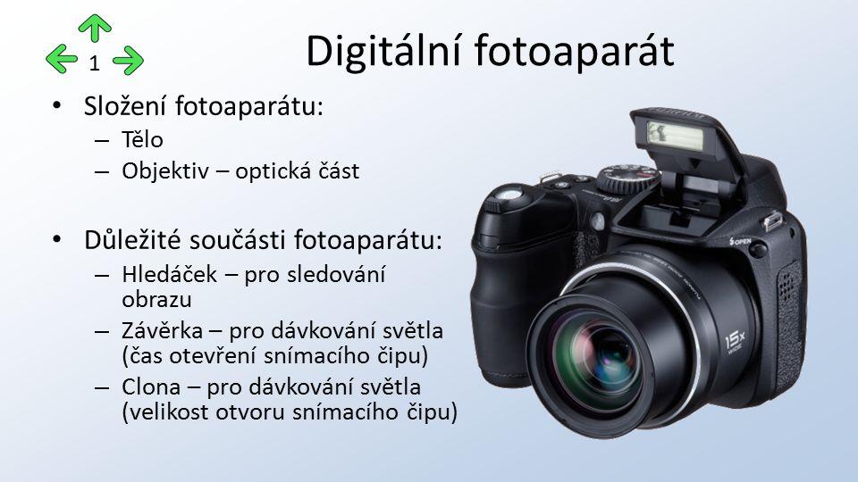 Typy digitálních fotoaparátů Kompaktní fotoaparáty Nejrozšířenější typ fotoaparátů Malé, skladné, lehké, levné, automatické  Nižší kvalita fotografií Přímo v sobě má objektiv, snímač, blesk Na displeji fotoaparátu se zobrazuje obraz ze snímače, který stále pozoruje scénu Digitální zrcadlovky Uvnitř fotoaparátu je pohyblivé zrcátko, které odráží světlo do optického hledáčku a přímo do oka fotografa Při fotografování se zrcátko vyklopí a obraz se promítá přímo na snímač Velký snímač (  velká kvalita fotografií)  Vyšší pořizovací náklady 2
