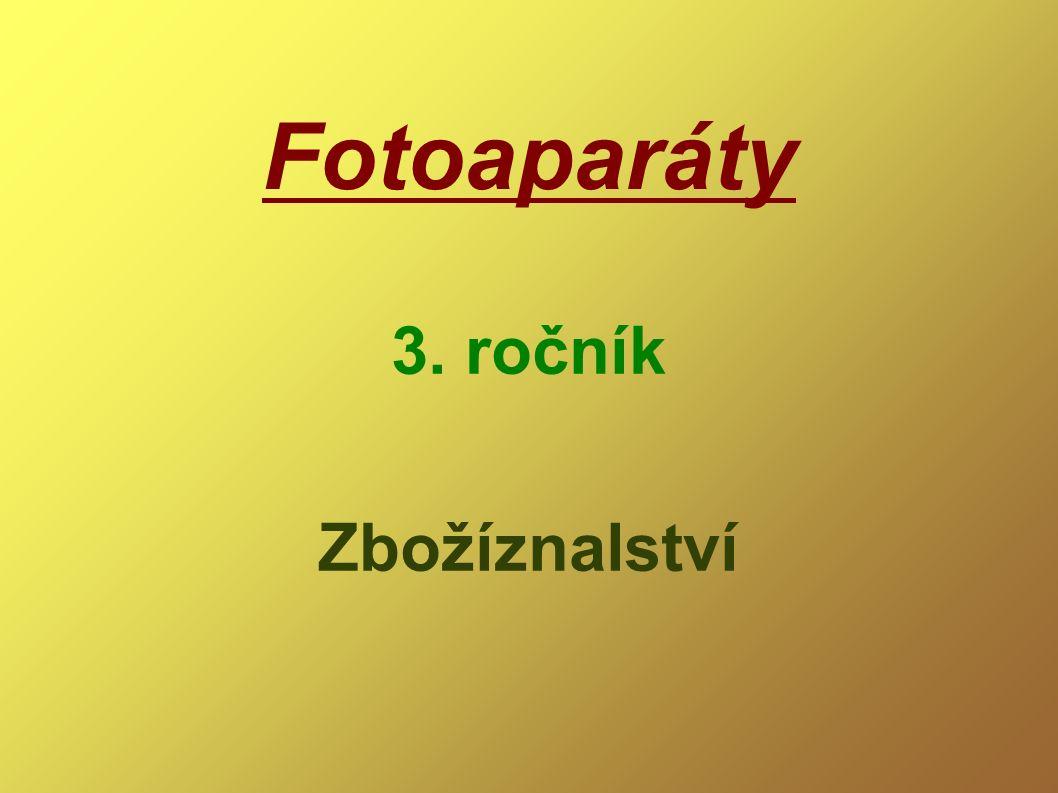 Fotoaparáty 3. ročník Zbožíznalství
