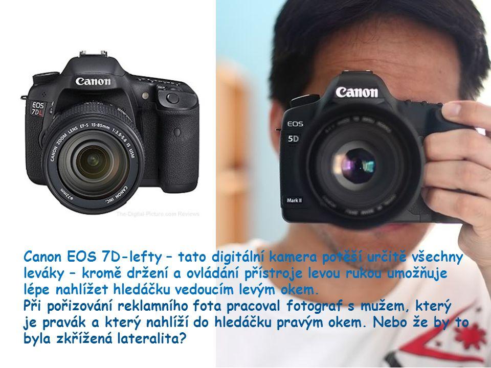 11 Canon EOS 7D-lefty – tato digitální kamera potěší určitě všechny leváky – kromě držení a ovládání přístroje levou rukou umožňuje lépe nahlížet hledáčku vedoucím levým okem.