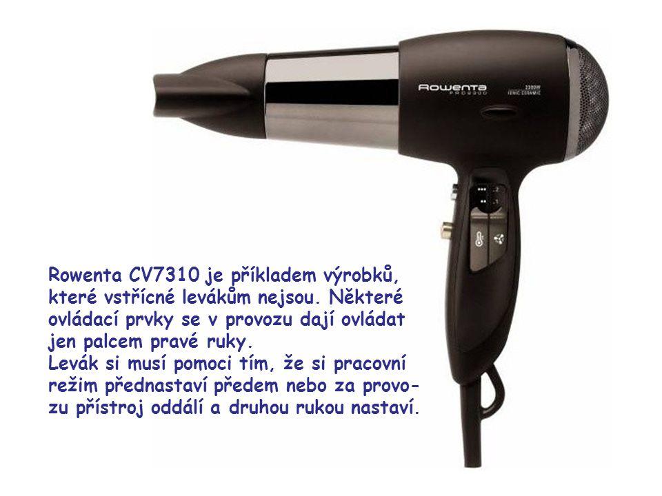 20 Rowenta CV7310 je příkladem výrobků, které vstřícné levákům nejsou. Některé ovládací prvky se v provozu dají ovládat jen palcem pravé ruky. Levák s