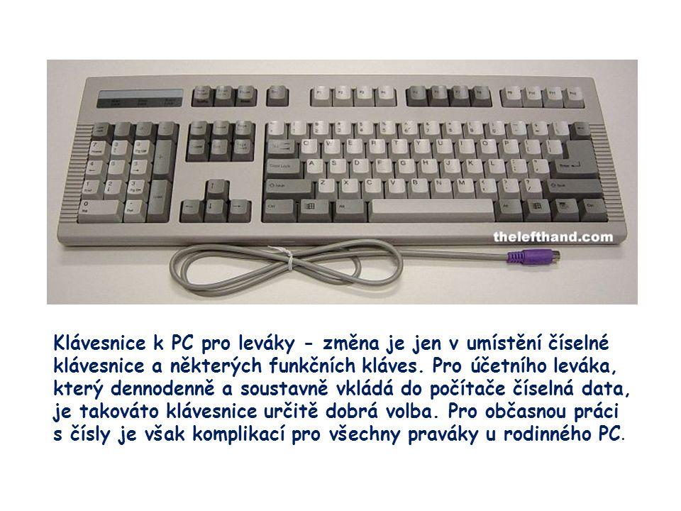 24 Klávesnice k PC pro leváky - změna je jen v umístění číselné klávesnice a některých funkčních kláves.
