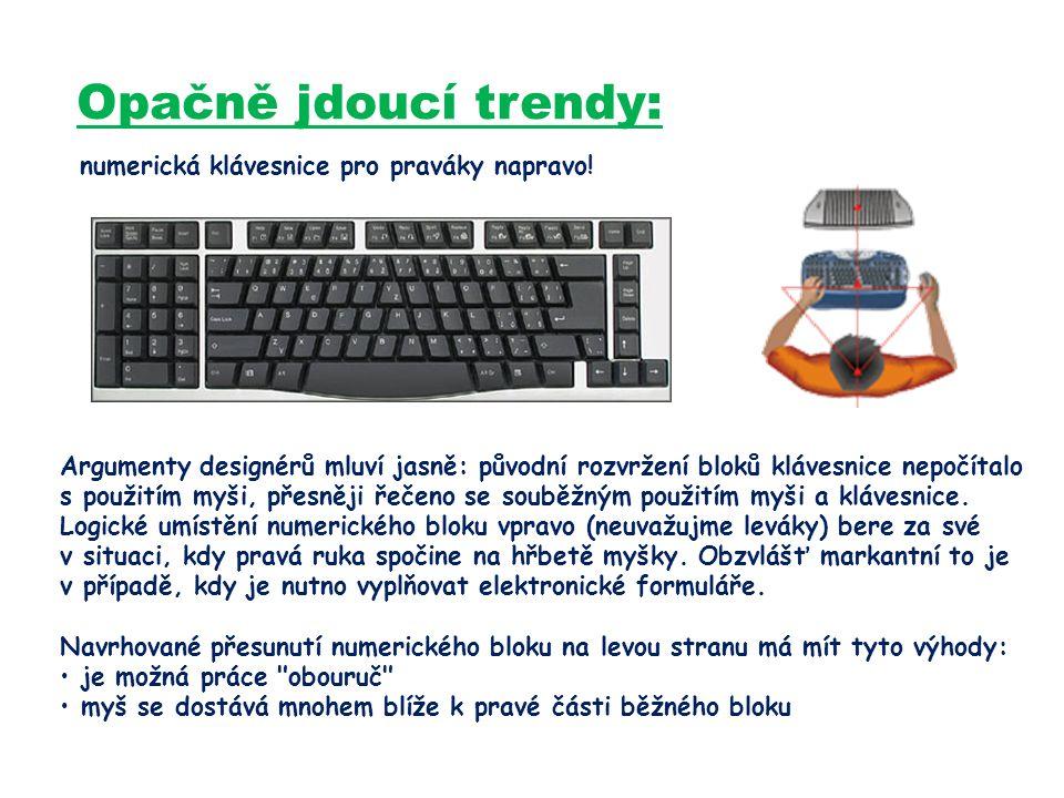25 Argumenty designérů mluví jasně: původní rozvržení bloků klávesnice nepočítalo s použitím myši, přesněji řečeno se souběžným použitím myši a klávesnice.