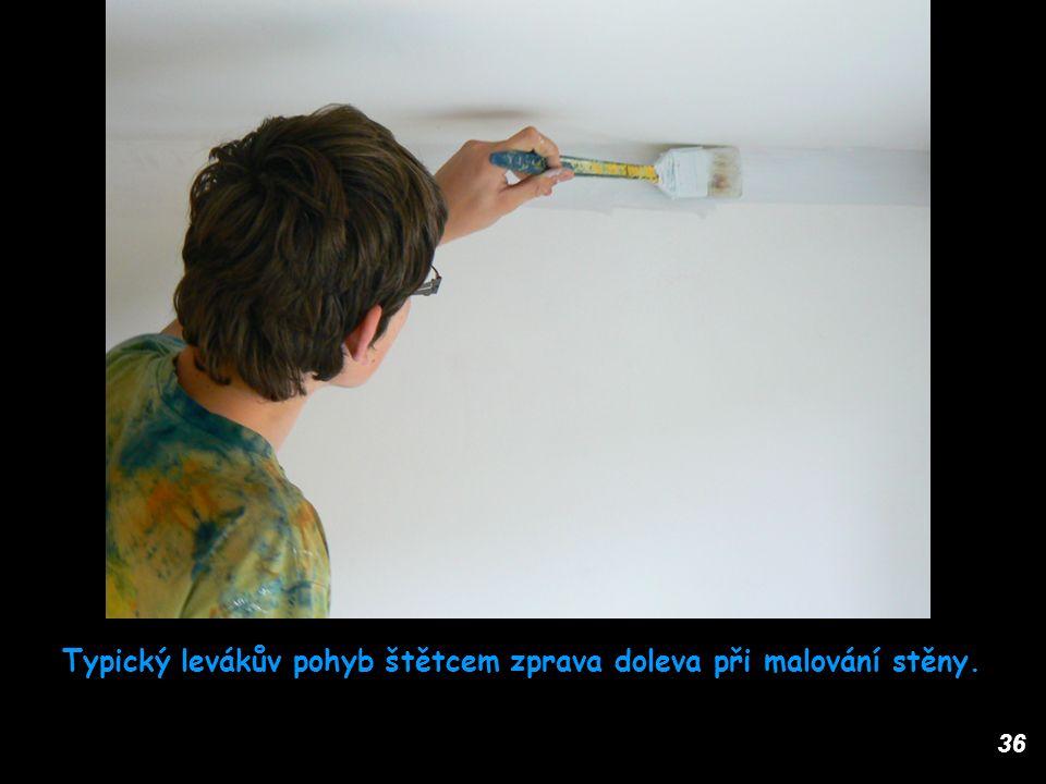 36 Typický levákův pohyb štětcem zprava doleva při malování stěny.