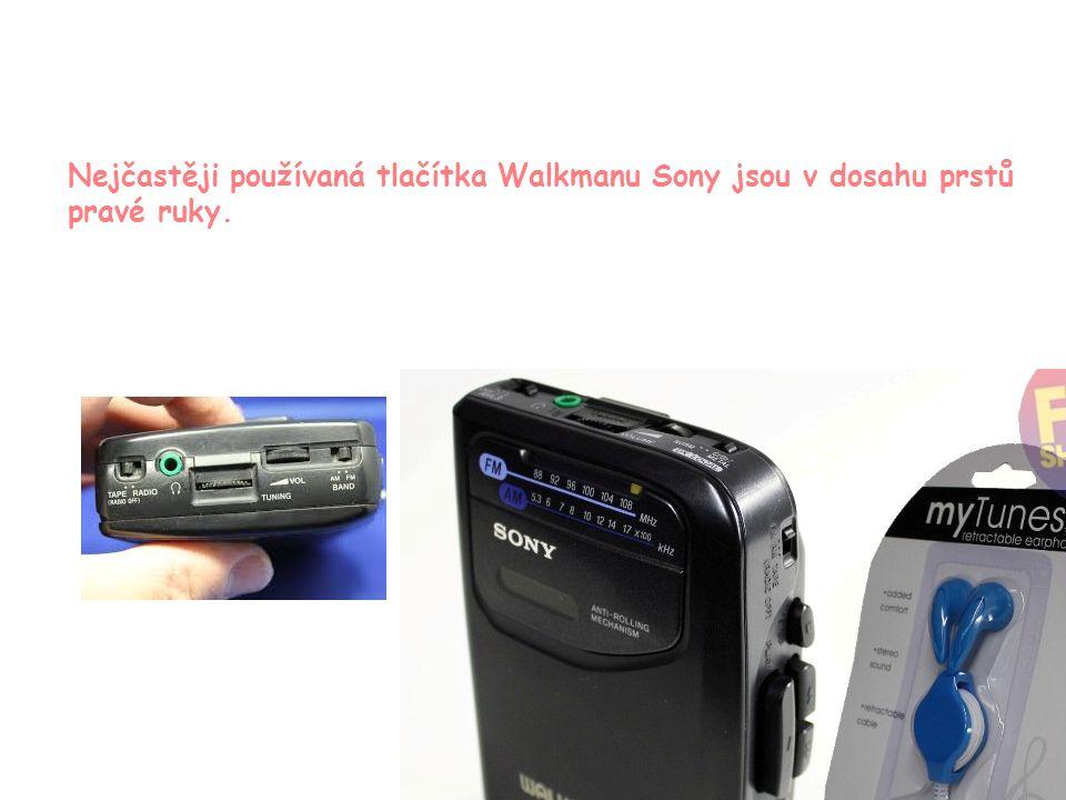 9 Nejčastěji používaná tlačítka Walkmanu Sony jsou v dosahu prstů pravé ruky.