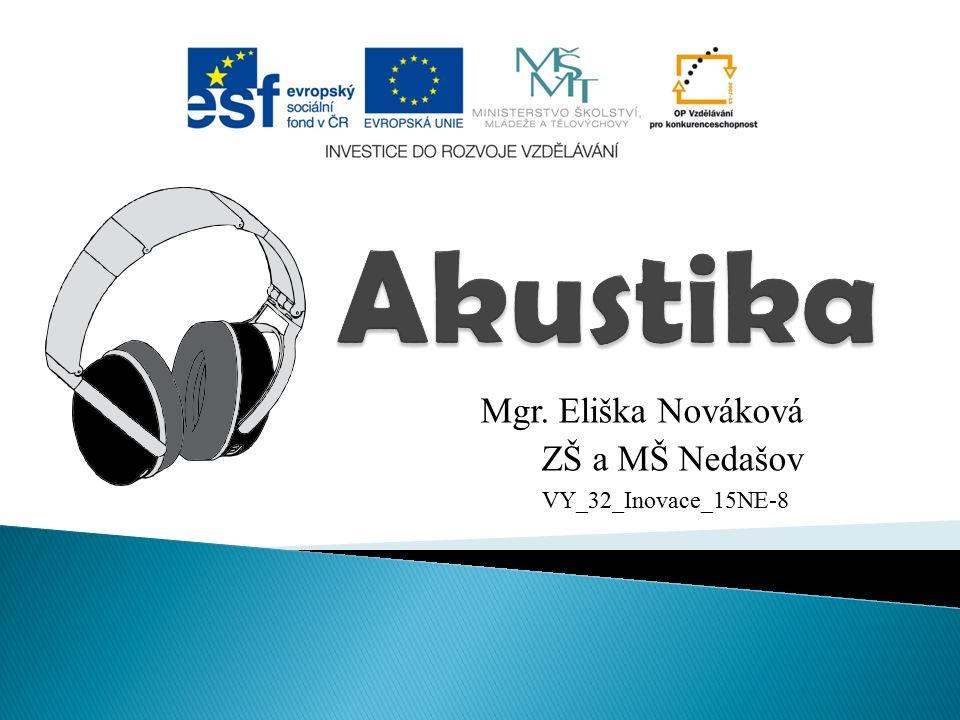 Mgr. Eliška Nováková ZŠ a MŠ Nedašov VY_32_Inovace_15NE-8