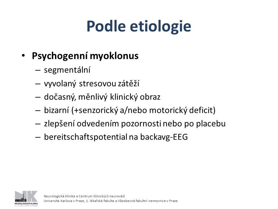 Neurologická klinika a Centrum klinických neurověd Universita Karlova v Praze, 1. lékařská fakulta a Všeobecná fakultní nemocnice v Praze Podle etiolo