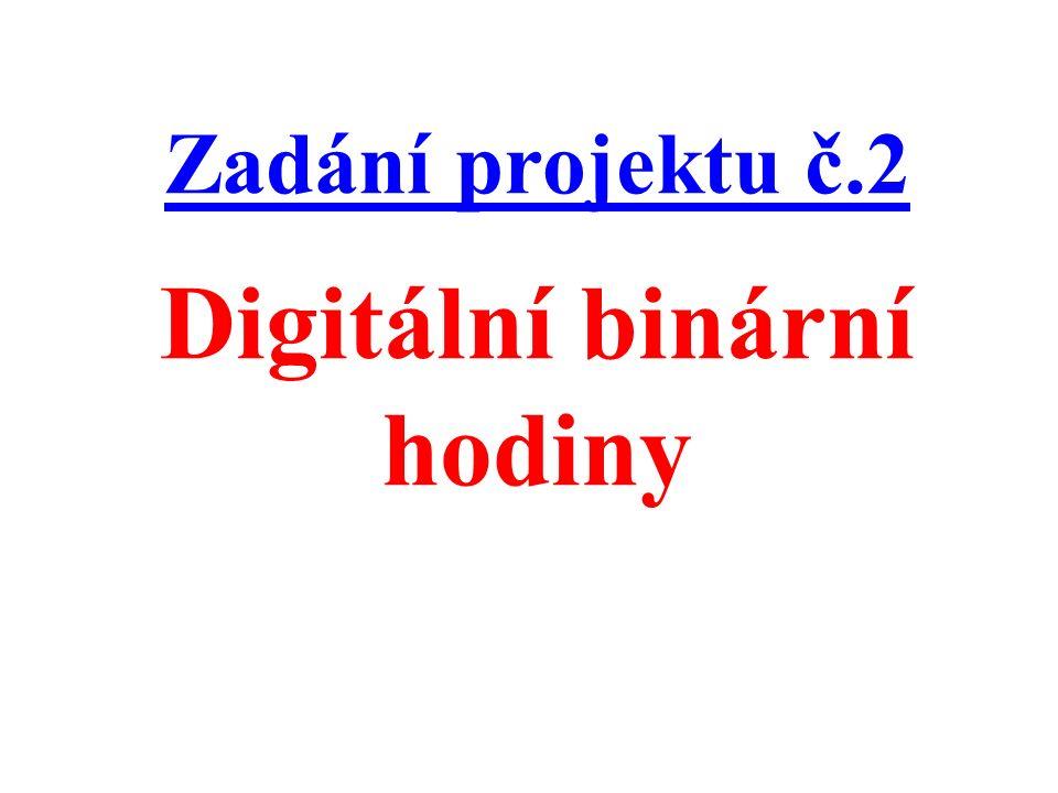 Zadání projektu č.2 Digitální binární hodiny