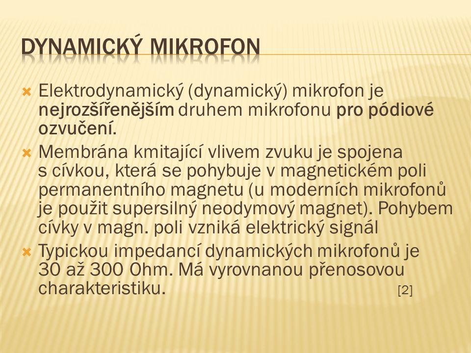  Elektrodynamický (dynamický) mikrofon je nejrozšířenějším druhem mikrofonu pro pódiové ozvučení.