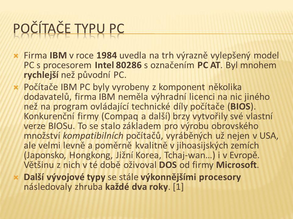  Firma IBM v roce 1984 uvedla na trh výrazně vylepšený model PC s procesorem Intel 80286 s označením PC AT. Byl mnohem rychlejší než původní PC.  Po