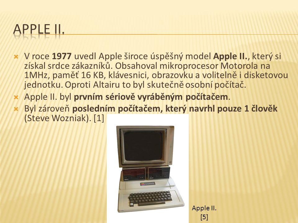  V roce 1977 uvedl Apple široce úspěšný model Apple II., který si získal srdce zákazníků. Obsahoval mikroprocesor Motorola na 1MHz, paměť 16 KB, kláv