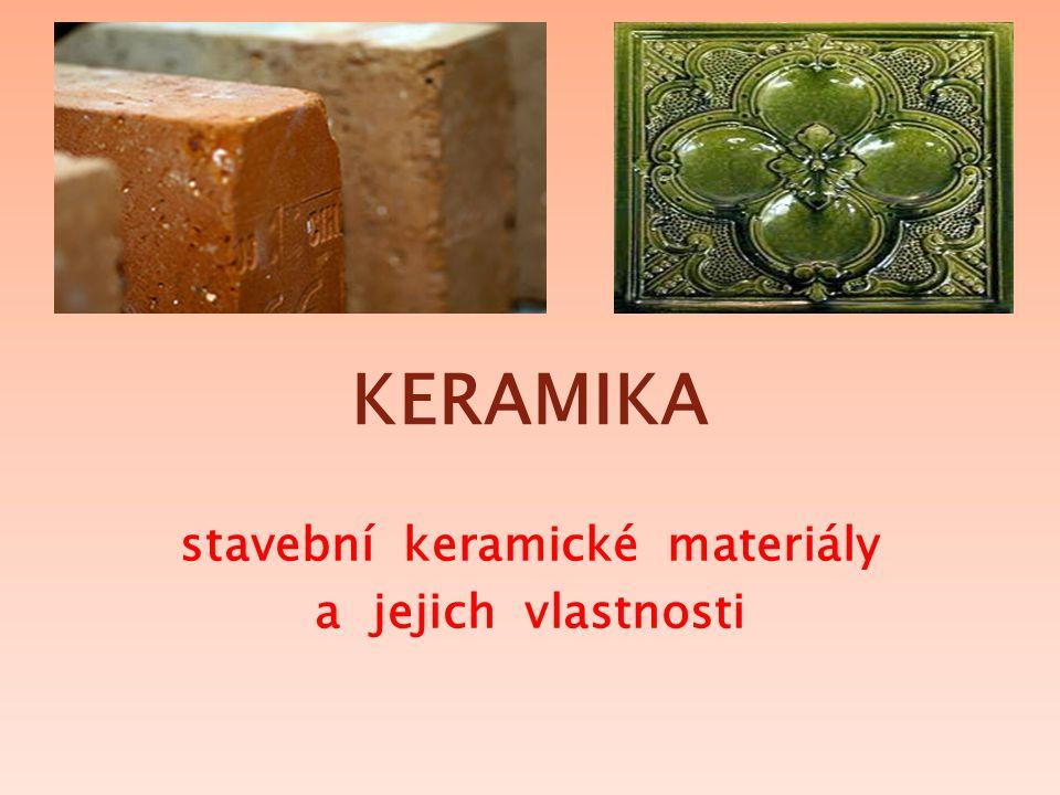 KERAMIKA stavební keramické materiály a jejich vlastnosti