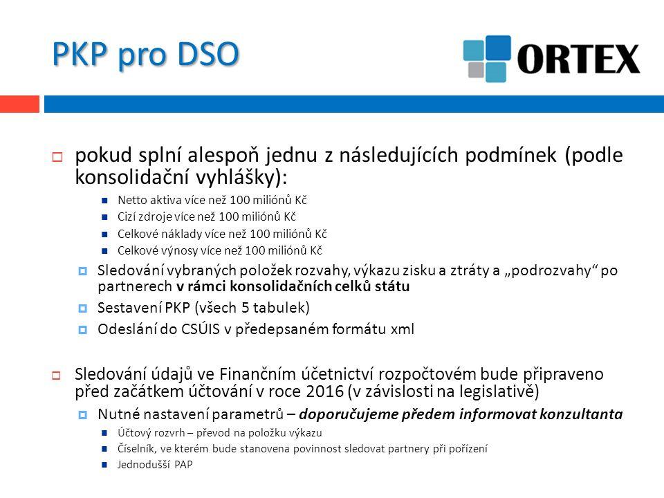 PKP pro DSO  pokud splní alespoň jednu z následujících podmínek (podle konsolidační vyhlášky): Netto aktiva více než 100 miliónů Kč Cizí zdroje více