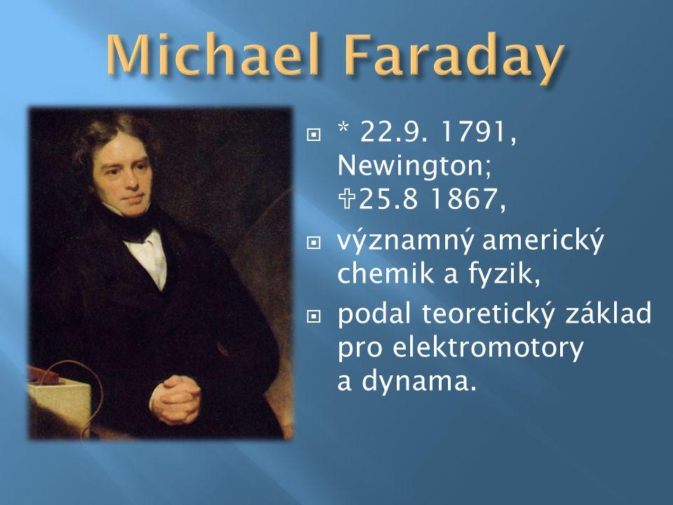  * 22.9. 1791, Newington;  25.8 1867,  významný americký chemik a fyzik,  podal teoretický základ pro elektromotory a dynama.
