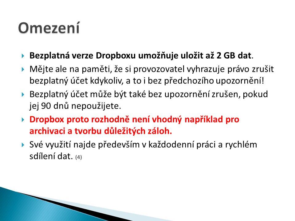 Bezplatná verze Dropboxu umožňuje uložit až 2 GB dat.