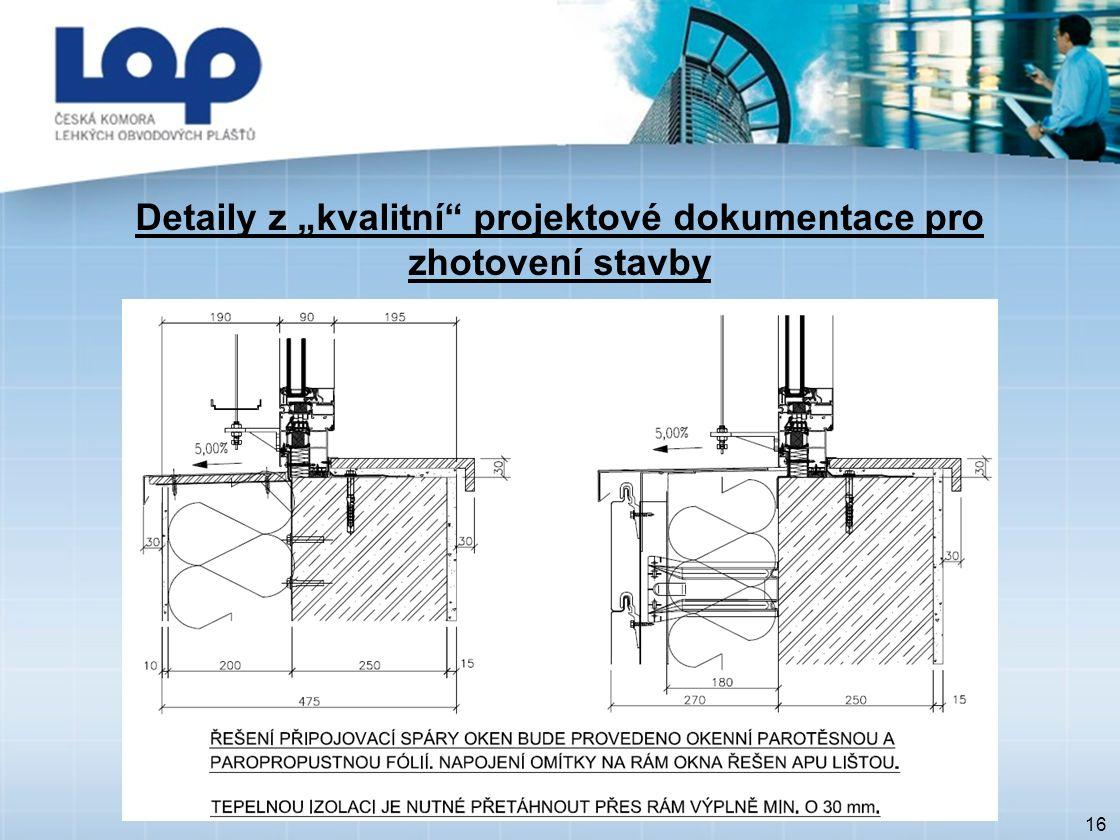 """16 Detaily z """"kvalitní"""" projektové dokumentace pro zhotovení stavby"""